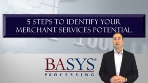 5 Steps to Identify Your Merchant Services Potential