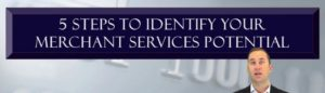 BASYS Processing - 5 Steps to Identify Your Merchant Services Potential