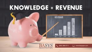 Knowledge = Revenue. BASYS Processing to Release Merchant Services Bank Education Videos.