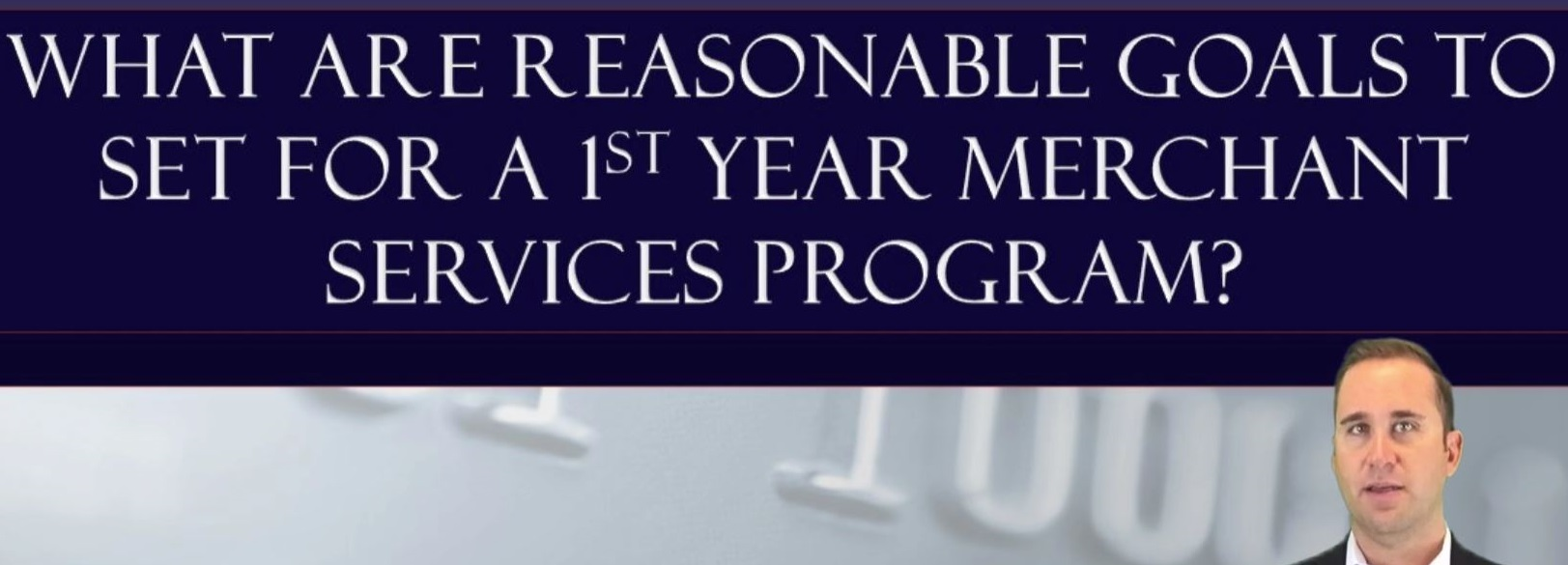 What are Reasonable Goals to Set for a 1st year Merchant Services Program?