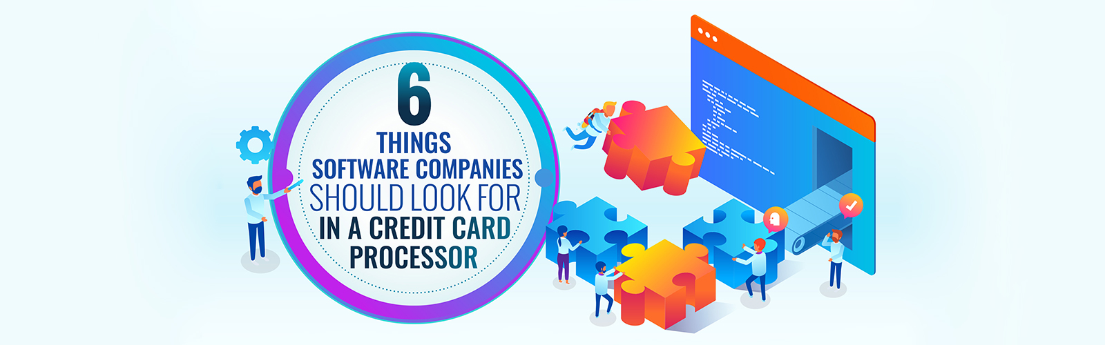 6-Things-Software-Companies-Should-Look-for-in-a-Credit-Card-Processor-Banner